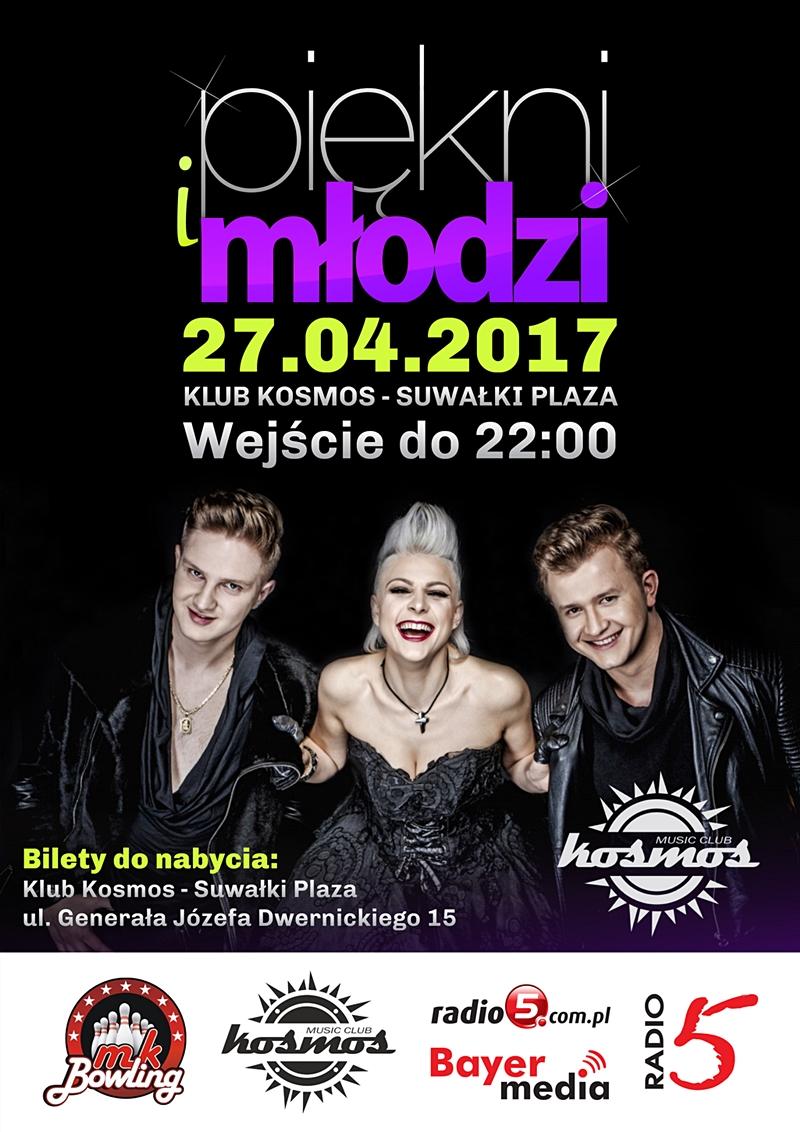 Koncert Pięknych i Młodych 27.04.2017 w Klubie Kosmos Suwałki!