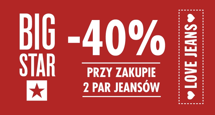 BIG STAR -40% przy zakupie 2 par jeansów