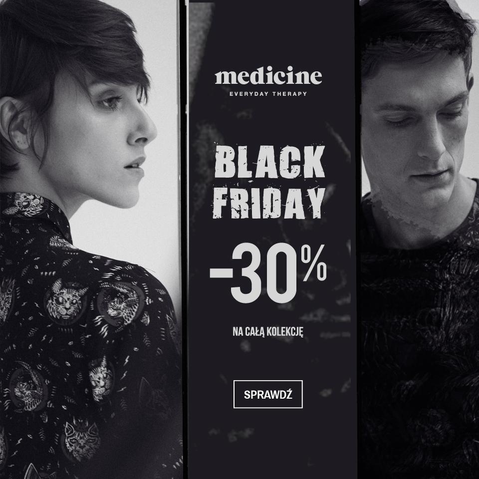 BLACK FRIDAY w MEDICINE